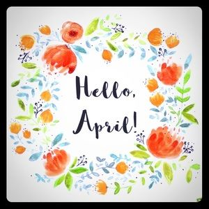Other - Hell Everyone! Happy April! 🌷💐